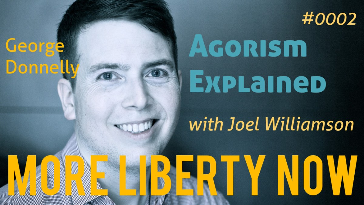 More Liberty Now Podcast Agorism Explained