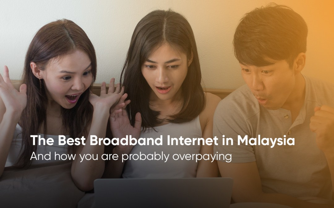 The Best Broadband Internet in Malaysia