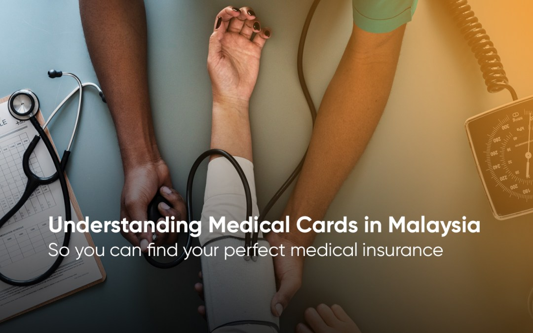 7 Things That The Best Medical Cards in Malaysia Have