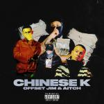 DOWNLOAD MP3: Offset Jim Ft. Aitch – Chinese K {Official Music} song