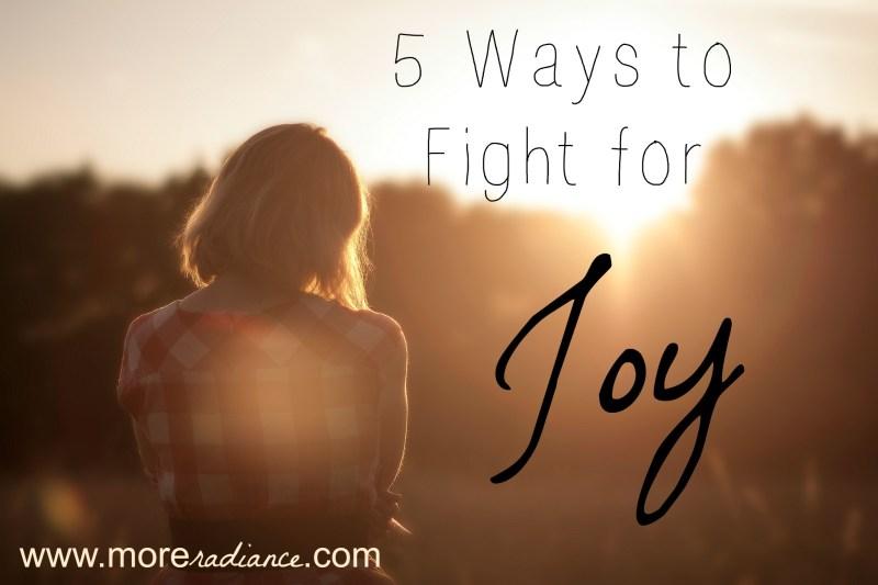 5 Ways to Fight for Joy