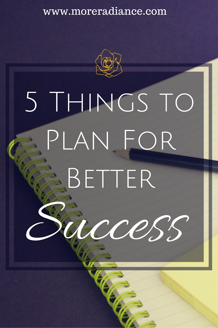 5 Things to Plan for Better Success