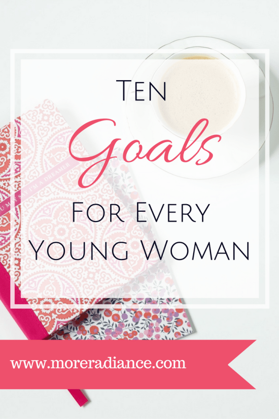10 Goals for Every Young Woman