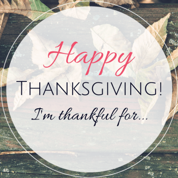 Happy Thanksgiving! I'm thankful for...