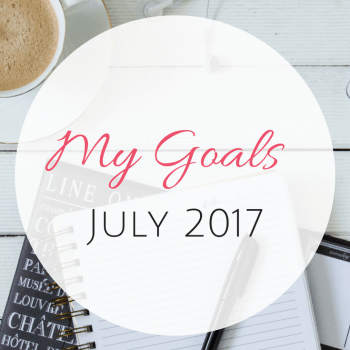 Goals for July 2017 and more.