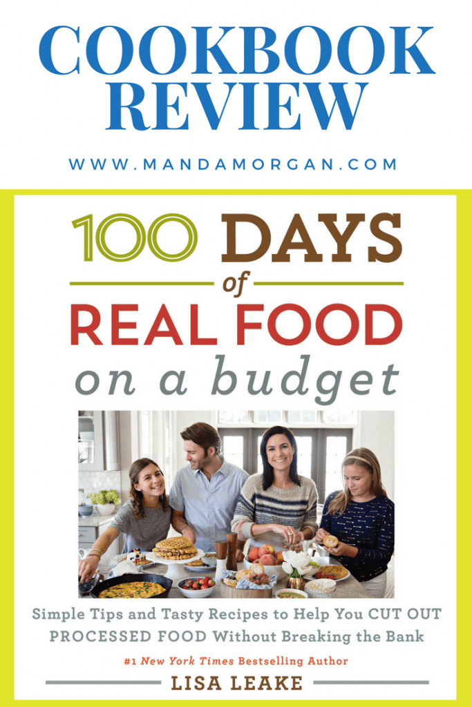 100 Days of Real Food on a Budget - Cookbook Review - www.mandamorgan.com #cookbook #recipes