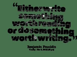 4830-either-write-something-worth-reading-or-do-something-worth-writing