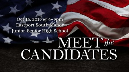 Meet the Candidates @ Eastport South Manor Junior-Senior High School | Manorville | New York | United States