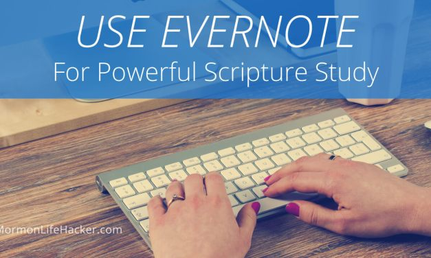 Use Evernote & Online Resources for Powerful Scripture Study