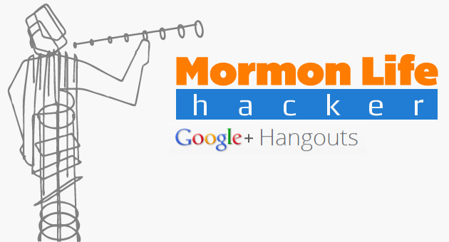 1st Ever Mormon Life Hacker Live Hangout – Dec '12
