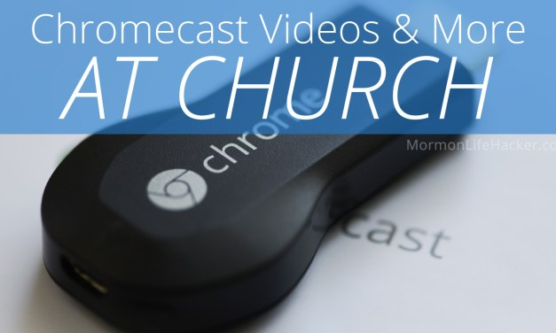 Chromecast Videos, Presentations, & Pictures at Church