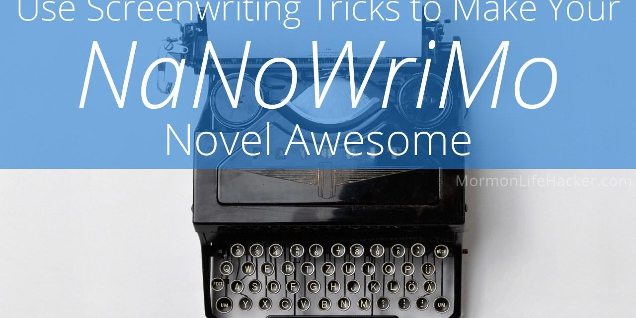 Use Screenwriting Tricks to Make Your NaNoWriMo Novel Awesome
