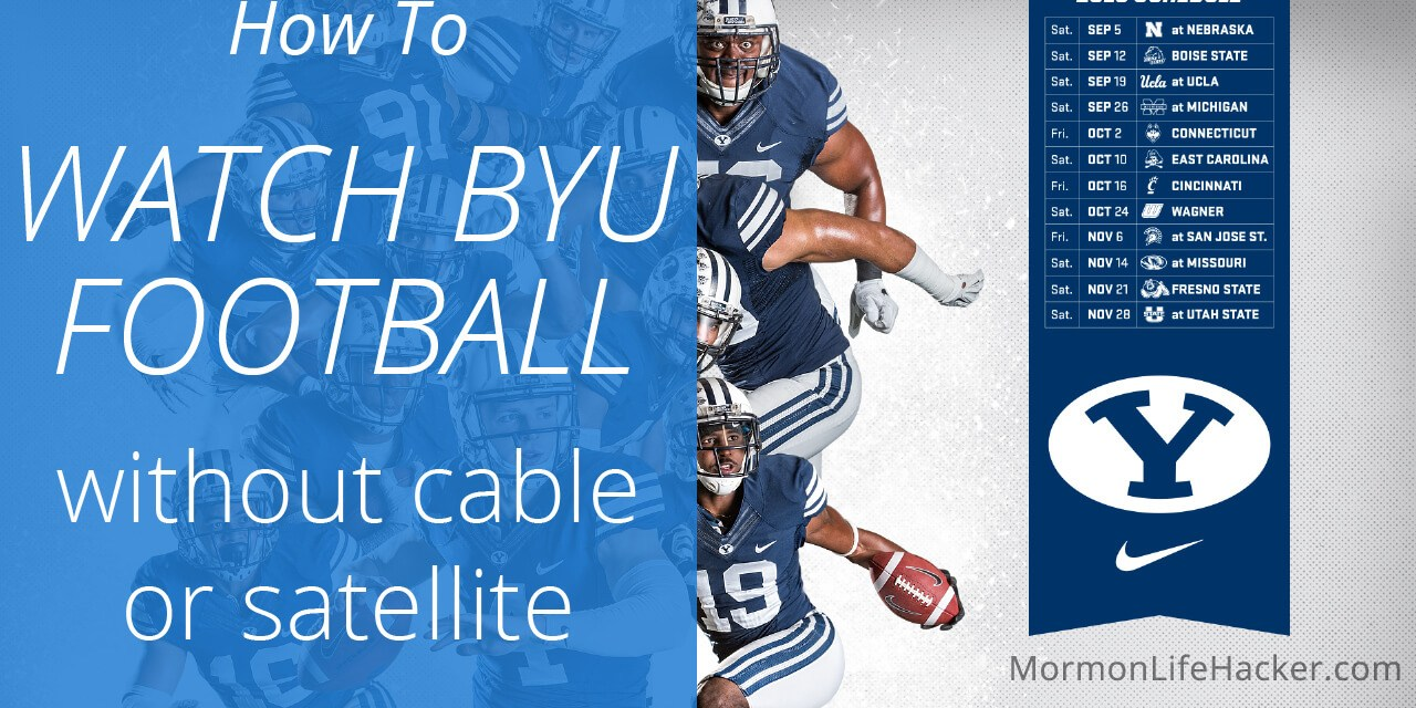 How to Watch BYU Football Without Cable or Satellite (2015 Edition)