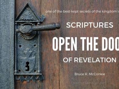 Scriptures open the door of revelation mcconkie