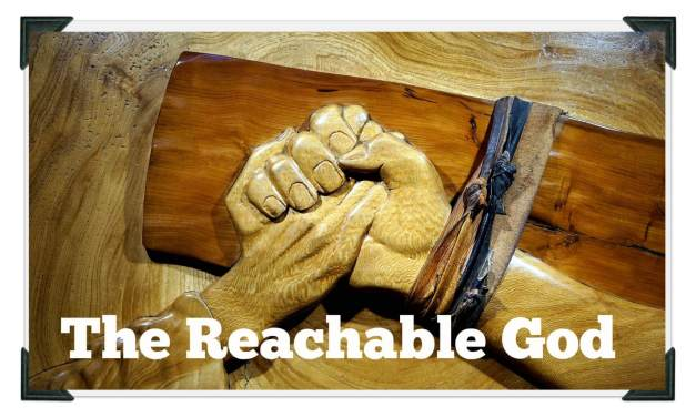 The Reachable God