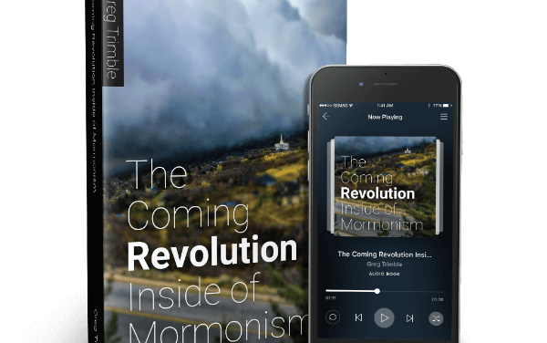 "Greg Trimble's ""The Coming Revolution Inside Mormonism"" and other most-read blog posts now in book form!"