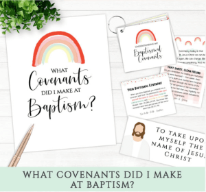 primary baptism what covenants do I make at baptism LDS Mormon