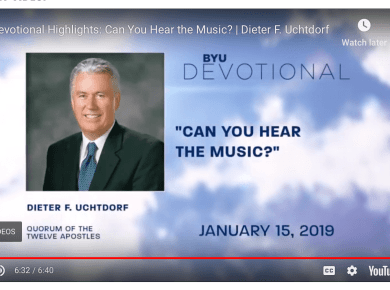 "DIETER F. UCHTDORF GIVES A BYU SPEECH ENTITLED ""CAN YOU HEAR THE MUSIC?"" LDS Mormon BYU Speeches"