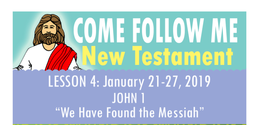 """Lesson 4: January 21-27, 2019 John 1 """"We Have Found the Messiah"""""""