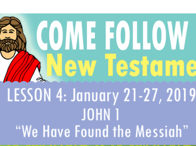 "Lesson 4: January 21-27, 2019 John 1 ""We Have Found the Messiah"""