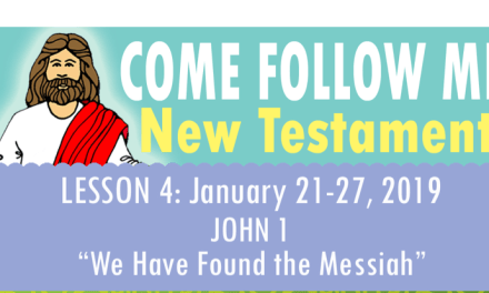 Come, Follow Me lesson aids: January 21–27; John 1 (We Have Found the Messiah)