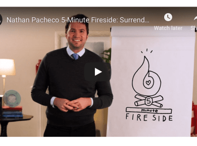In this episode of 5-Minute Firesides, Nathan Pacheco teaches that surrendering to God's will, although hard, can bring us immense peace.