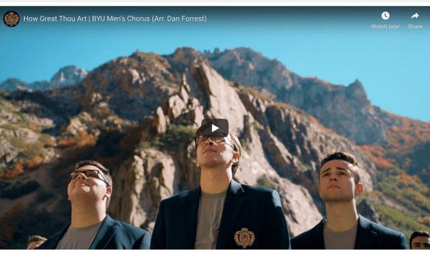 VIDEO: How Great Thou Art | BYU Men's Chorus (Arr. Dan Forrest)