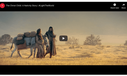 VIDEO: The Christ Child: A Nativity Story | #LightTheWorld #TheChristChild