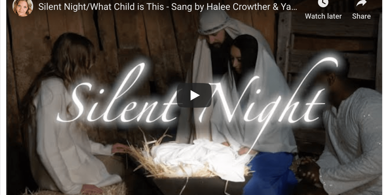 VIDEO: Silent Night/What Child is This — Halee Crowther & Yahosh Bonner #LightTheWorld