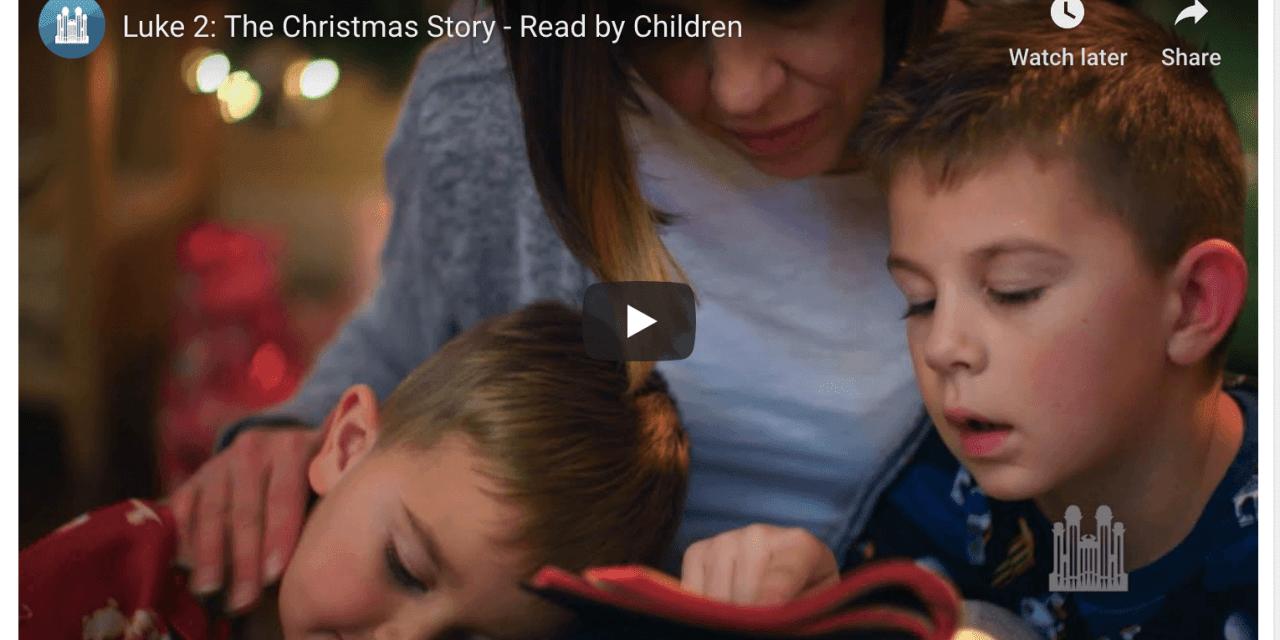 VIDEO: Luke 2: The Christmas Story – Read by Children (Tabernacle Choir) #LightTheWorld