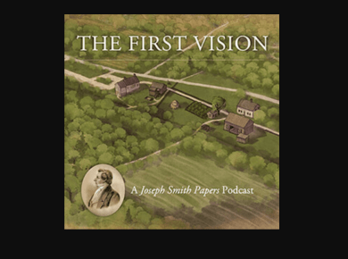 The First Vision: A Joseph Smith Papers Podcast LDS Mormon FIrst vision bicentennial