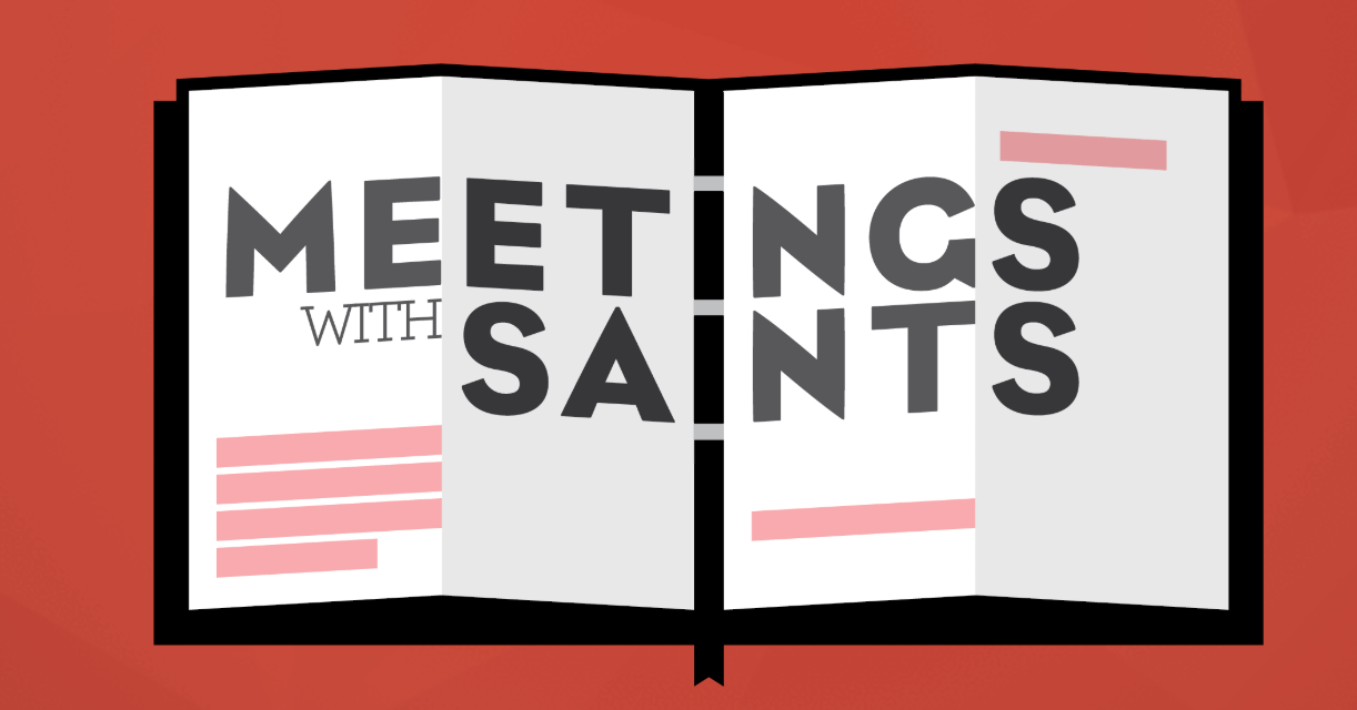 "FREE VIRTUAL SUMMIT: Leading Saints hosts ""Meetings with Saints"""