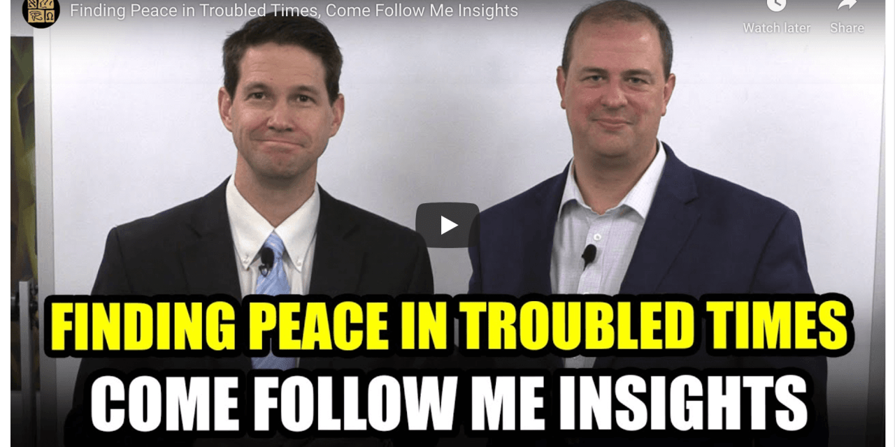 VIDEO: Finding Peace in Troubled Times, Come Follow Me Insights (Book of Mormon Central #ComeFollowMe)