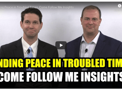 Finding Peace in Troubled Times, Come Follow Me Insights Book of Mormon Central Taylor Tyler