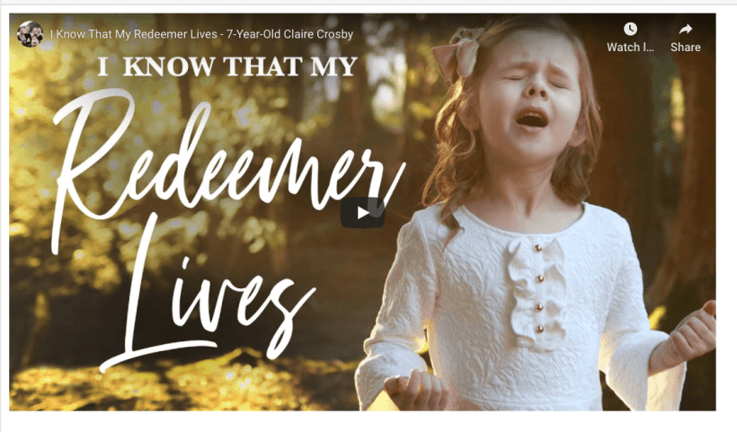 I Know That My Redeemer Lives - 7-Year-Old Claire Crosby