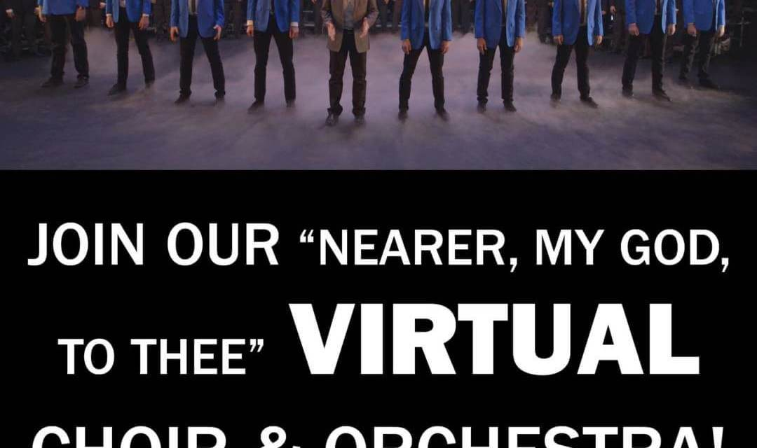 "JOIN VOCAL POINT'S VIRTUAL CHOIR/ORCHESTRA—perform ""Nearer My God to Thee"" with Vocal Point"