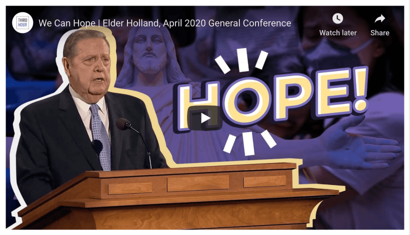 VIDEO: We Can Hope | Elder Holland, April 2020 General Conference (Third Hour)