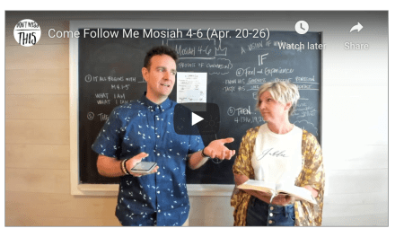 "VIDEO: Don't Miss This Come Follow Me – April 20-26 Mosiah 4-6 ""A Mighty Change"""