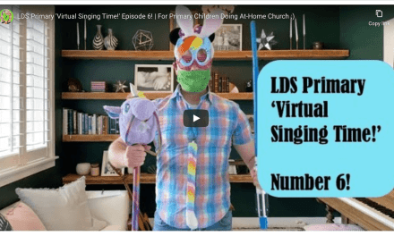 VIDEO: LDS Primary 'Virtual Singing Time!' Episode 6! | For Primary Children Doing At-Home Church :)