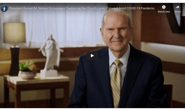 VIDEO: President Russell M. Nelson Encourages Caution as the Church Looks Forward Amid COVID-19 Pandemic