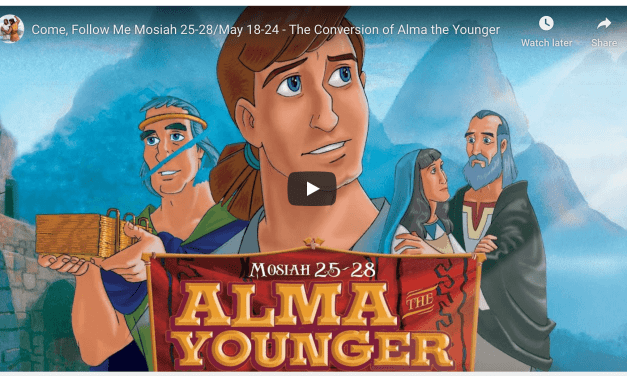 VIDEO: Living Scriptures Come, Follow Me Mosiah 25-28/May 18-24 – The Conversion of Alma the Younger