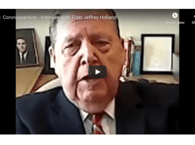 Coronaspection - Interview with Elder Jeffrey Holland