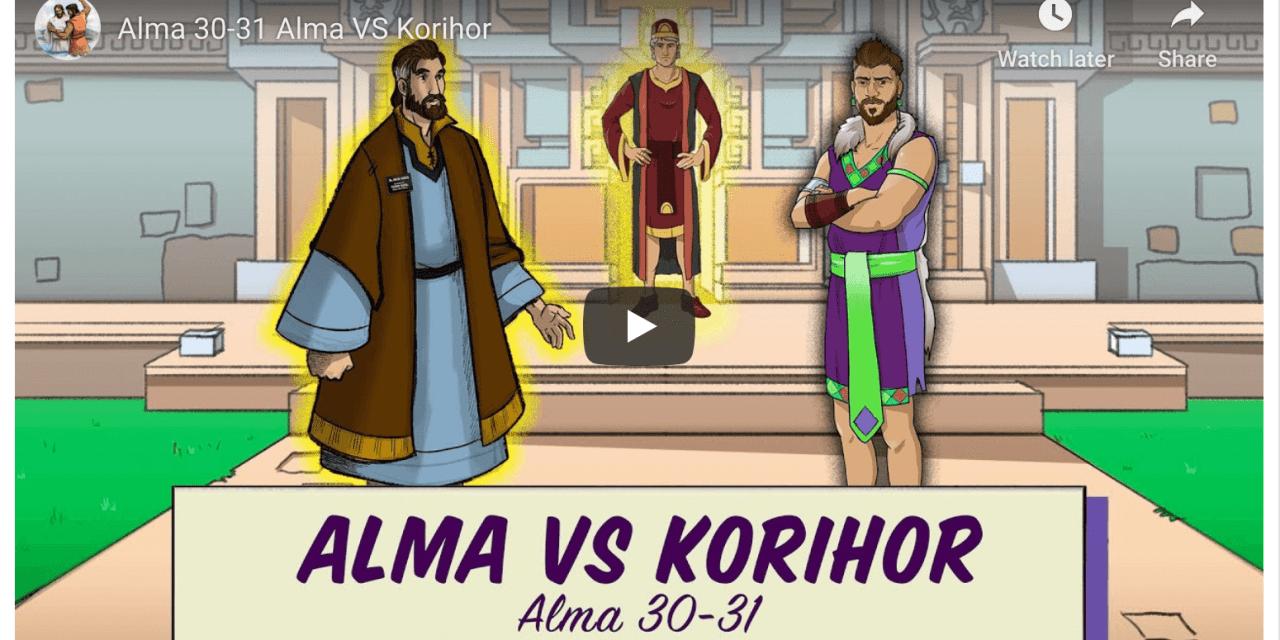 #ComeFollowMe with Living Scriptures: Alma 30-31 Alma versus Korihor