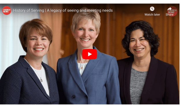 VIDEO: History of Serving | A legacy of seeing and meeting needs (Relief Society)