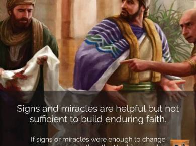 #ComeFollowMenugget — Signs and miracles are helpful but not sufficient to build enduring faith.