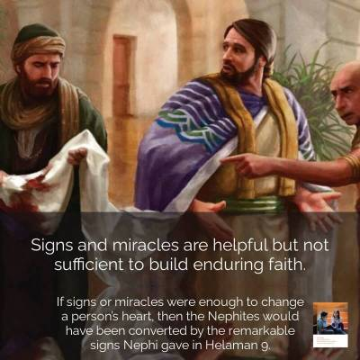 **#ComeFollowMe nugget**  Signs and miracles are helpful but not sufficient to build enduring faith.
