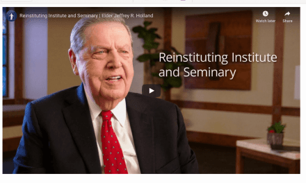 VIDEO: Reinstituting Institute and Seminary | Elder Jeffrey R. Holland