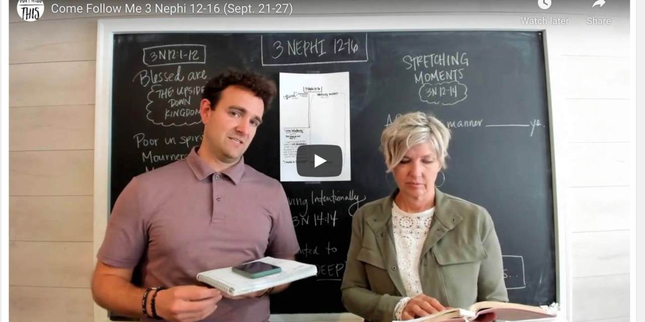 VIDEO: Don't Miss This COME FOLLOW ME 3 NEPHI 12-16 (SEPT. 21-27) #COMEFOLLOWME WITH David AND Emily