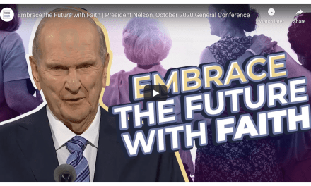VIDEO: Embrace the Future with Faith | President Nelson, October 2020 #GeneralConference (From Third Hour)
