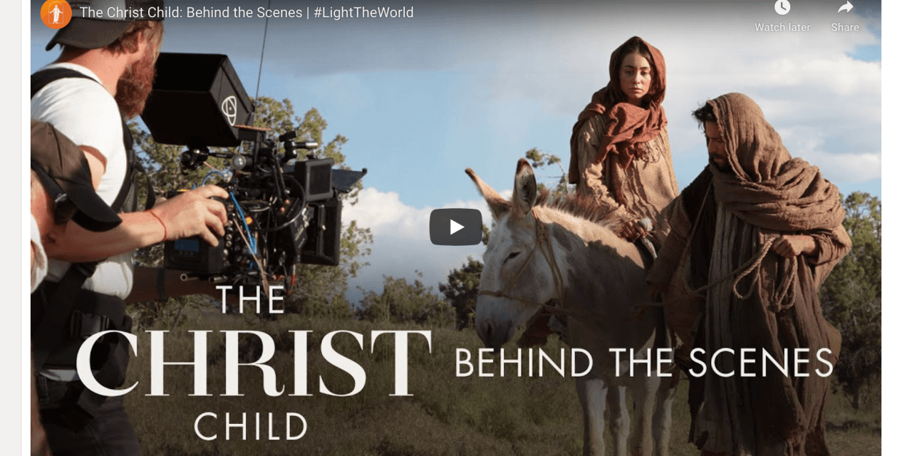 VIDEO: The Christ Child — Behind the Scenes | #LightTheWorld | #TheChristChild